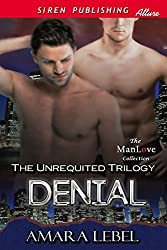 Denial [The Unrequited Trilogy] (Siren Publishing Classic ManLove)