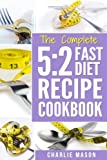5 2 Fast Diet: Lose Weight With Intermittent Fasting Recipes Cookbook Easy Meals For Beginners Guide: Fast Diet Cookbook Lose Weight Program Recipes ... weight fast diet program lose weight lose w)