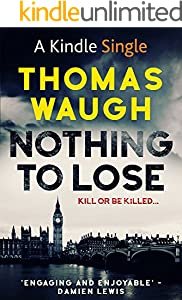 Nothing To Lose (Kindle Single) (Michael Devlin Thriller Book 1)