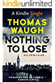 Nothing To Lose (Kindle Single)
