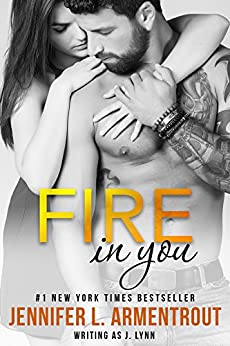 Fire in You (Wait for You Series Book 6) (English Edition) de [Lynn, J., Armentrout, Jennifer L.]