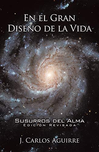 En El Gran Diseño De La Vida  Susurros Del Alma: Edición Revisada