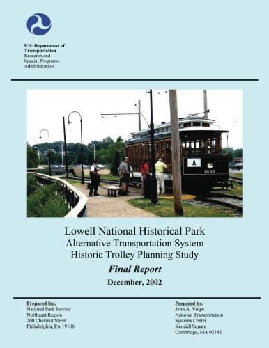 Lowell National Historical Park Alternative Transportation System Historic Trolley Planning Study (Historical Lowell Park National)