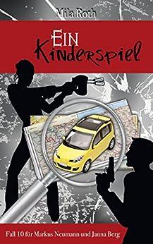 Ein Kinderspiel (Spionin wider Willen 10) (German Edition) by [Roth, Mila, Schier, Petra]