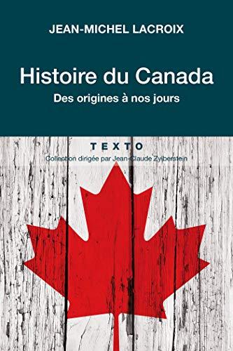 Histoire du Canada : Des origines à nos jours par Jean-Michel Lacroix