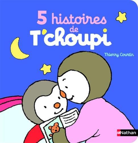 5 histoires de T'choupi - Dès 2 ans