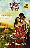 Fronteras de pasion by Virginia Henley (2005-05-01)