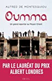 Oumma : un grand reporter au Moyen-Orient | Montesquiou, Alfred de (1978-....). Auteur