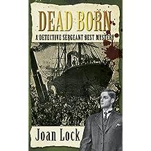 Dead Born: A Detective Sergeant Best Mystery (An Inspector Best Mystery)