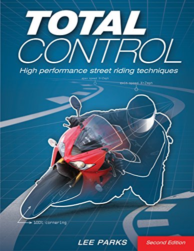 Total Control: High Performance Street Riding Techniques, 2nd Edition (Total Control Racing)