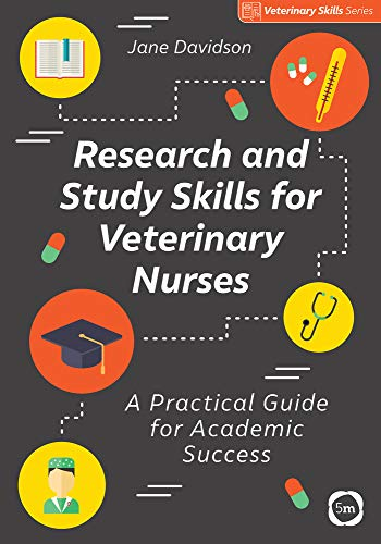 Research and Study Skills for Veterinary Nurses: A Practical Guide for Academic Success (Veterinary Skills Series)