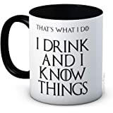 I Drink and I Know Things (That's What I Do) - Funny High Quality Coffee or Tea Mug