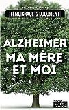Alzheimer, ma mère et moi: La vie avec la maladie (DOCUMENTS ACTUA)