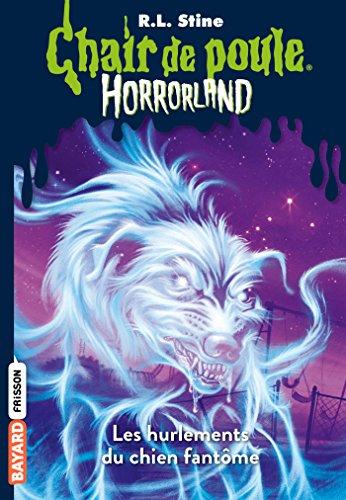 Horrorland Tome 13 Les Hurlements Du Chien Fantome