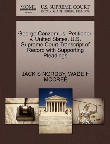 George Conzemius, Petitioner, v. United States. U.S. Supreme Court Transcript of Record with Supporting Pleadings