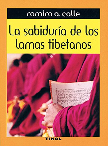 Sabiduria De Los Lamas Tibetanos (La Sabiduría De Los Lamas Tibe) por Ramiro A. Calle