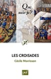 Les croisades - « Que sais-je ? » n° 157 - Format Kindle - 9782130609735 - 6,49 €