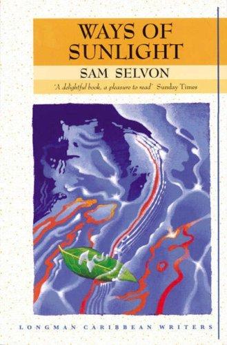 Price comparison product image Ways of Sunlight (Longman Caribbean Writers): Written by Sam Selvon,  1979 Edition,  (4) Publisher: Longman [Paperback]