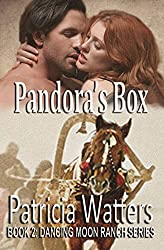 Pandora's Box: Book 2: Dancing Moon Ranch Series