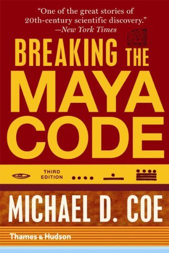 Breaking the Maya Code (Third Edition) by Coe, Michael D. Published by Thames & Hudson 3rd (third) edition (2012) Paperback