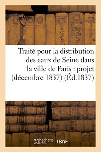 Traité pour la distribution des eaux de Seine dans la ville de Paris : projet décembre 1837