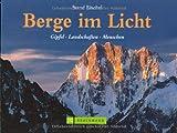 Berge im Licht: Gipfel, Landschaften, Menschen - Bernd Ritschel
