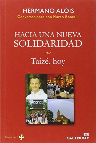 Hacia una nueva solidaridad: Taizé, hoy (Servidores y Testigos)