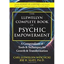 The Llewellyn Complete Book of Psychic Empowerment: A Compendium of Tools & Techniques for Growth & Transformation (Llewellyn's Complete Book Series) by Carl Llewellyn Weschcke (2011-08-08)