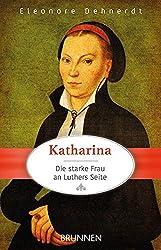 Katharina - die starke Frau an Luthers Seite