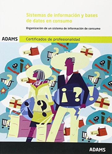 Sistemas de información y bases de datos en consumo: certificado de profesionalidad de atención al cliente, consumidor o usuario