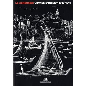 Le Voyage d'Orient 1910-1911