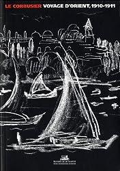 Le Corbusier, Voyage d'Orient : 1910-1911