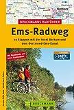 Radführer Ems-Radweg: 10 Etappen mit der Insel Borkum und dem Dortmund-Ems-Kanal, incl. Karten und Tipps zu jeder Tour (Bruckmanns Radführer)