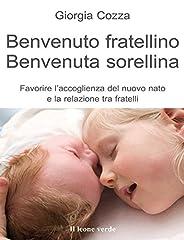 Idea Regalo - Benvenuto fratellino, benvenuta sorellina: Favorire l'accoglienza del nuovo nato e la relazione tra fratelli: 34 (Il bambino naturale)
