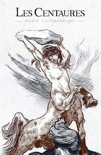 Les centaures par André Lichtenberger