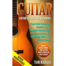 GUITAR:Guitar Lessons For Beginners, Simple Guide Through Easy Techniques, How To Memorize Fretboard, Finger Positions, And Chords, Play Simple Songs Within ... Fretboard Book 2) (English Edition)