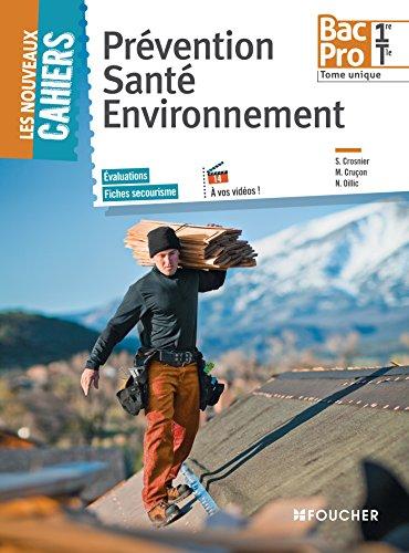 Les Nouveaux Cahiers Prévention Santé Environnement 1re-Tle BAC PRO