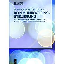 Kommunikationssteuerung: Wie Unternehmenskommunikation in der digitalen Gesellschaft ihre Ziele erreicht