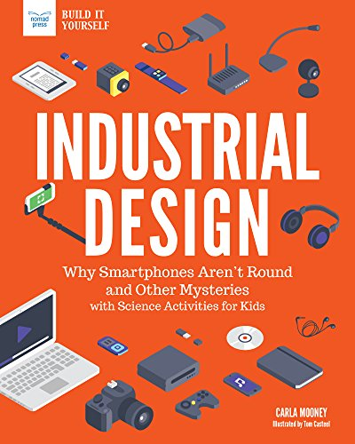 Electronic Steam Press (Industrial Design: Why Smartphones Aren't Round and Other Mysteries with Science Activities for Kids (Build It Yourself))