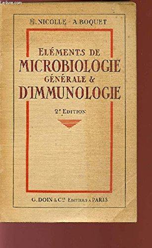 ELEMENTS DE MICROBIOLOGIE GENERALE D'IMMUNOLOGIE - MORPHOLOGIE ET PHYSIOLOGIE DES MICROBES - PATHOLOGIE GENERALE DES INFECTIONS MICROBIENNES - 2ème EDITION.