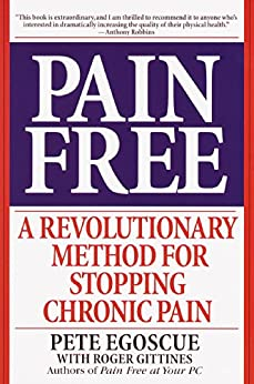 Pain Free: A Revolutionary Method for Stopping Chronic Pain von [Egoscue, Pete, Gittines, Roger]