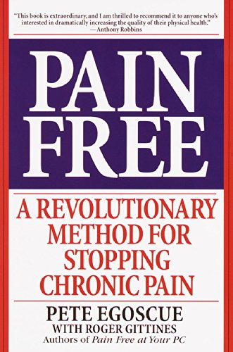 Pain Free: A Revolutionary Method for Stopping Chronic Pain ...