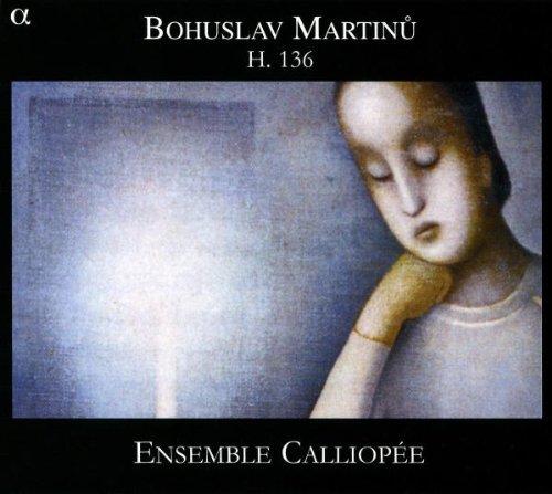 Bohuslav Martinu: Kammermusik (Streichtrio H 136 / Streichquintett H 164 / Klavierquartett H 287 / Musique de Chambre Nr. 1)