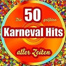 Die 50 Größten Karneval Hits Aller Zeiten