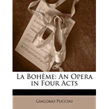 La Boh Me: An Opera in Four Acts