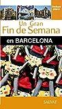 Barcelona (Un Gran Fin De Semana En)