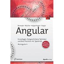 Angular: Einstieg in die komponentenbasierte Entwicklung von Web- und Mobile-Anwendungen