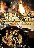 La cuisine médievale du Ve au XVe siècle - 38 recettes à réaliser