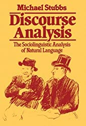 Discourse Analysis: The Sociolinguistic Analysis of Natural Language (Language in Society): Written by Michael Stubbs, 1983 Edition, Publisher: Wiley-Blackwell [Paperback]