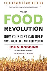 The Food Revolution: How Your Diet Can Help Save Your Life and Our World.